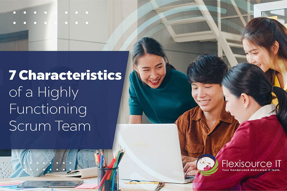Characteristics of a Highly Functioning Scrum Team