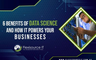 6 Benefits of Data Science and How it Powers Your Businesses