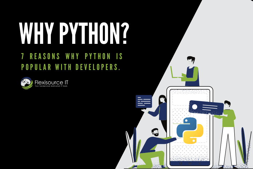 Why Python? 7 Reasons Why Python is Popular with Developers