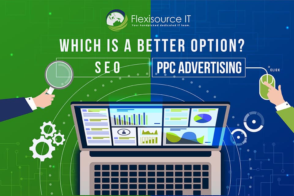 SEO and PPC Advertising: Which is the Better Option?